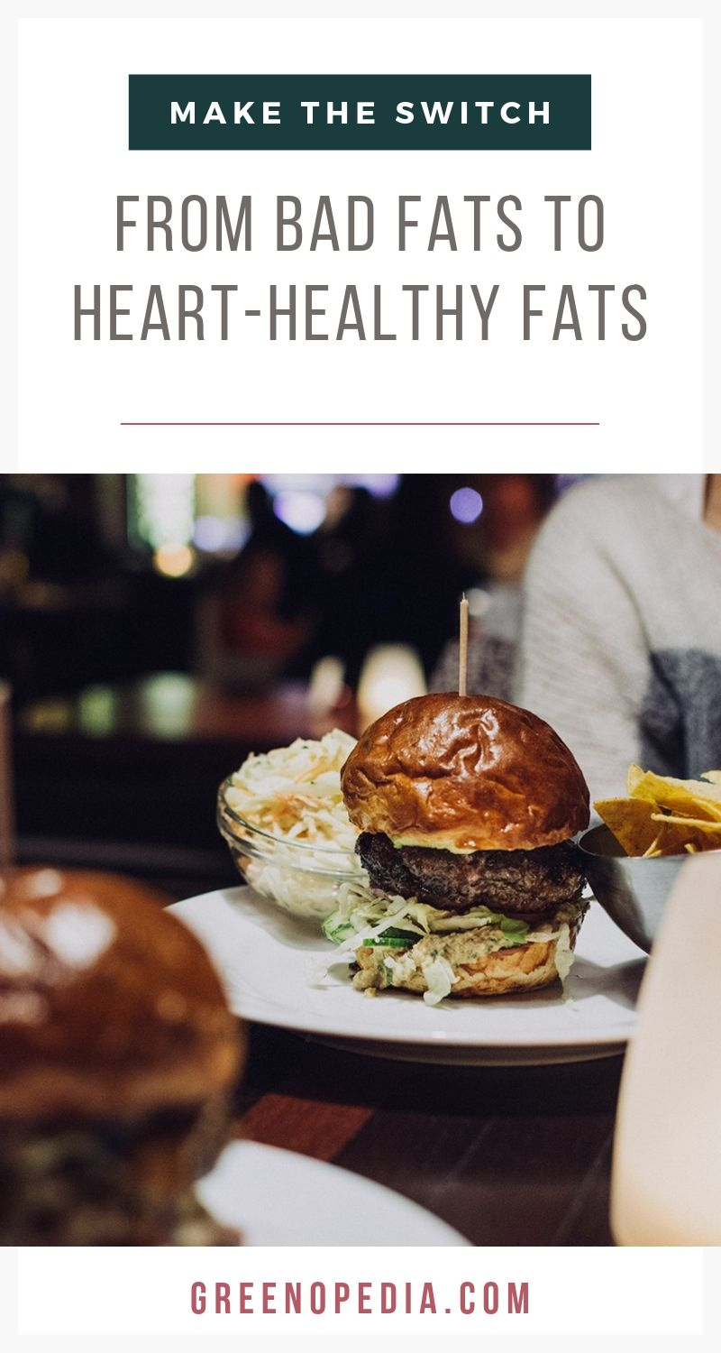 How to Make the Switch from Bad Fats to Heart-Healthy Fats | Even when we're dieting, we don't want to remove fat from our diet altogether. Instead, we want to replace bad fats with heart-healthy fats, wherever we can. | Greenopedia #healthyfats #goodfats via @greenopedia