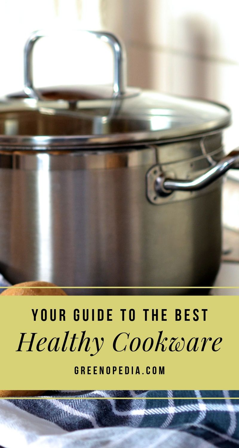 Your Guide to Healthy (And Not So Healthy) Cookware | In our journey to keep our diets healthy and free from toxins, it's important to consider the pots and pans we use to cook our food. | Greenopedia #healthycookware #nontoxiccookware #safecookware #ceramiccookware #castiron #stainlesssteel #healthypotsandpans via @greenopedia